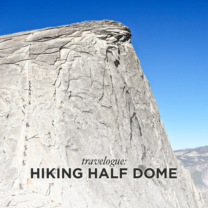 Hiking Half Dome in Yosemite National Park - A Photo Diary // localadventurer.com
