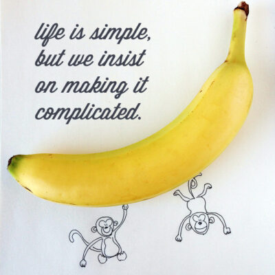life is simple. a confucius quote. 100 days of less challenge. 100 days of less stuff. 100 days of less things. less is more blog. less is more. living with less stuff and decluttering your life.