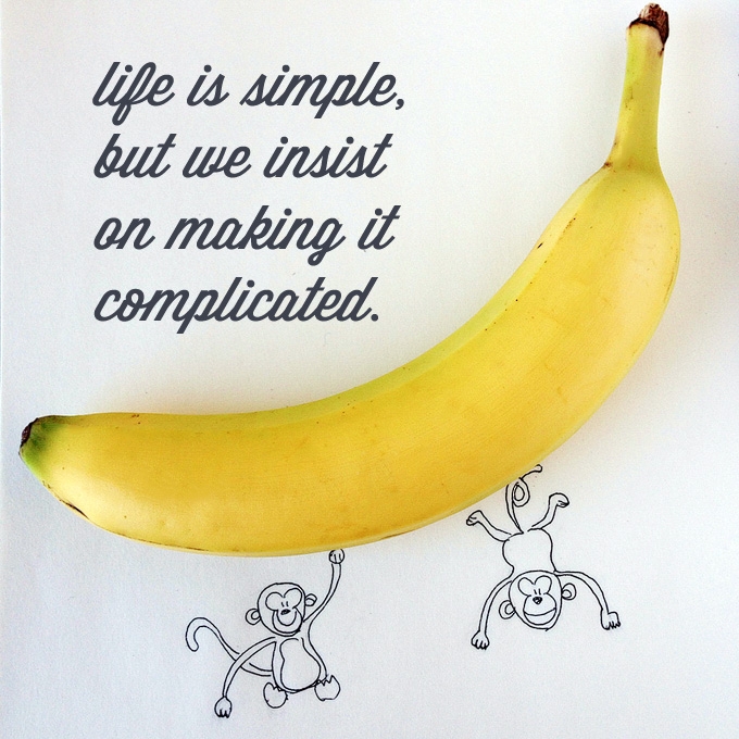 life is simple. a confucius quote. Live with less because less is more. 100 days of less challenge. less is more.less is more. 100 days of less stuff. 100 days of less things. less is more blog. less is more. living with less stuff and decluttering your life.