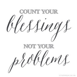 Count Your Blessings Not Your Problems | A Blog Recap of 2013