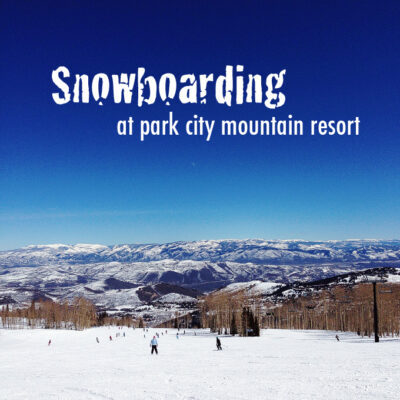 Snowboarding at Park City Mountain Resort Utah