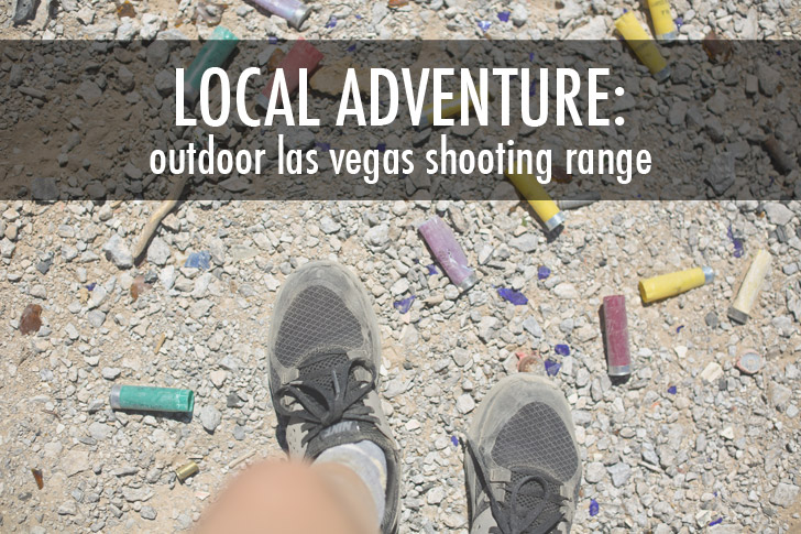 Outdoor Las Vegas Shooting Range | Local Adventurer Link Up