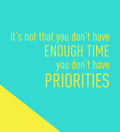 Time and Priorities.