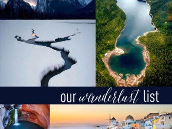 Our wanderlust list