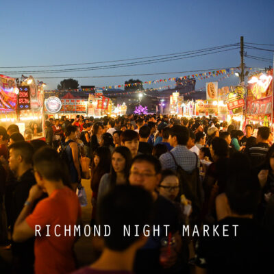 Richmond Night Market Canada // Things to Do in Vancouver BC.