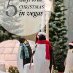 5 Ways to Have the Perfect Christmas in Vegas!