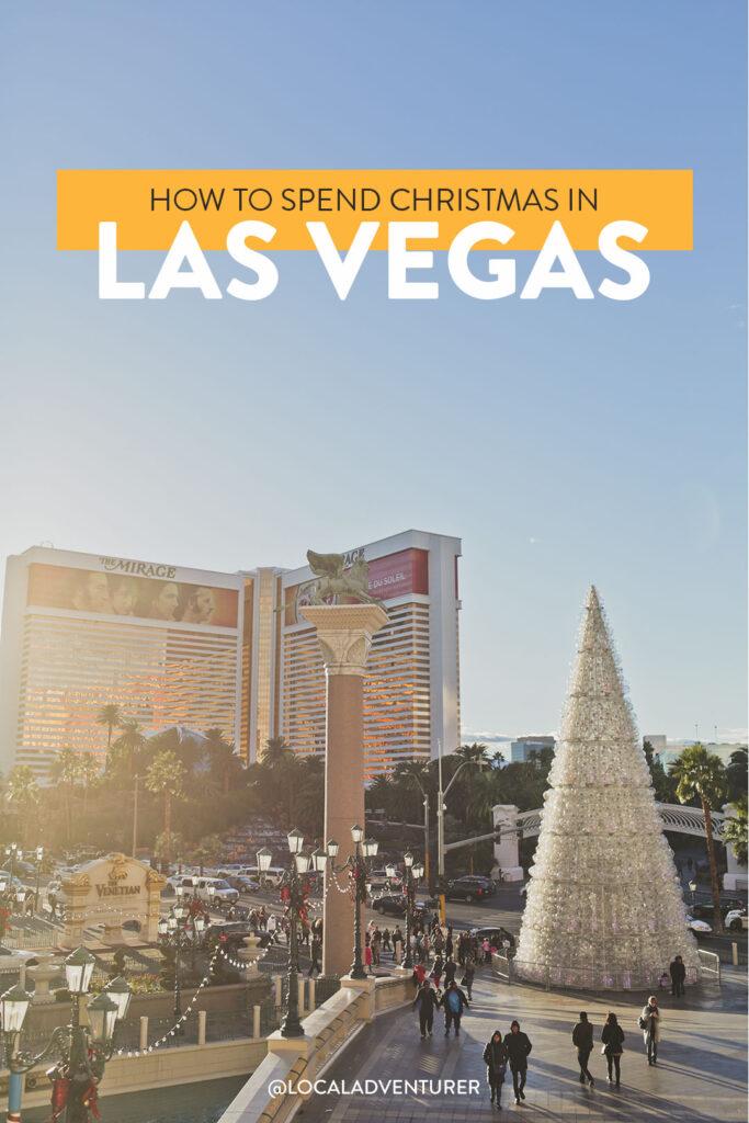 How to Spend Christmas in Las Vegas + Las Vegas Christmas Activities and Las Vegas Christmas Shows | LocalAdventurer.com