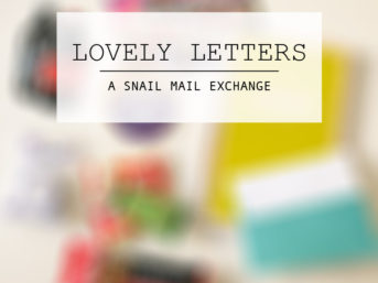 Lovely Letters Snail Mail Exchange - Sign Up for Your Blogger Pen Pals Now Until Feb 6!