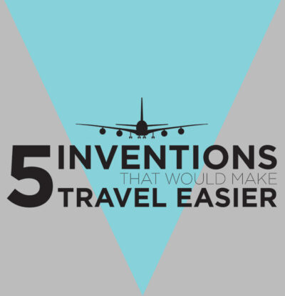 5 COOL INVENTIONS TO MAKE TRAVEL EASIER.