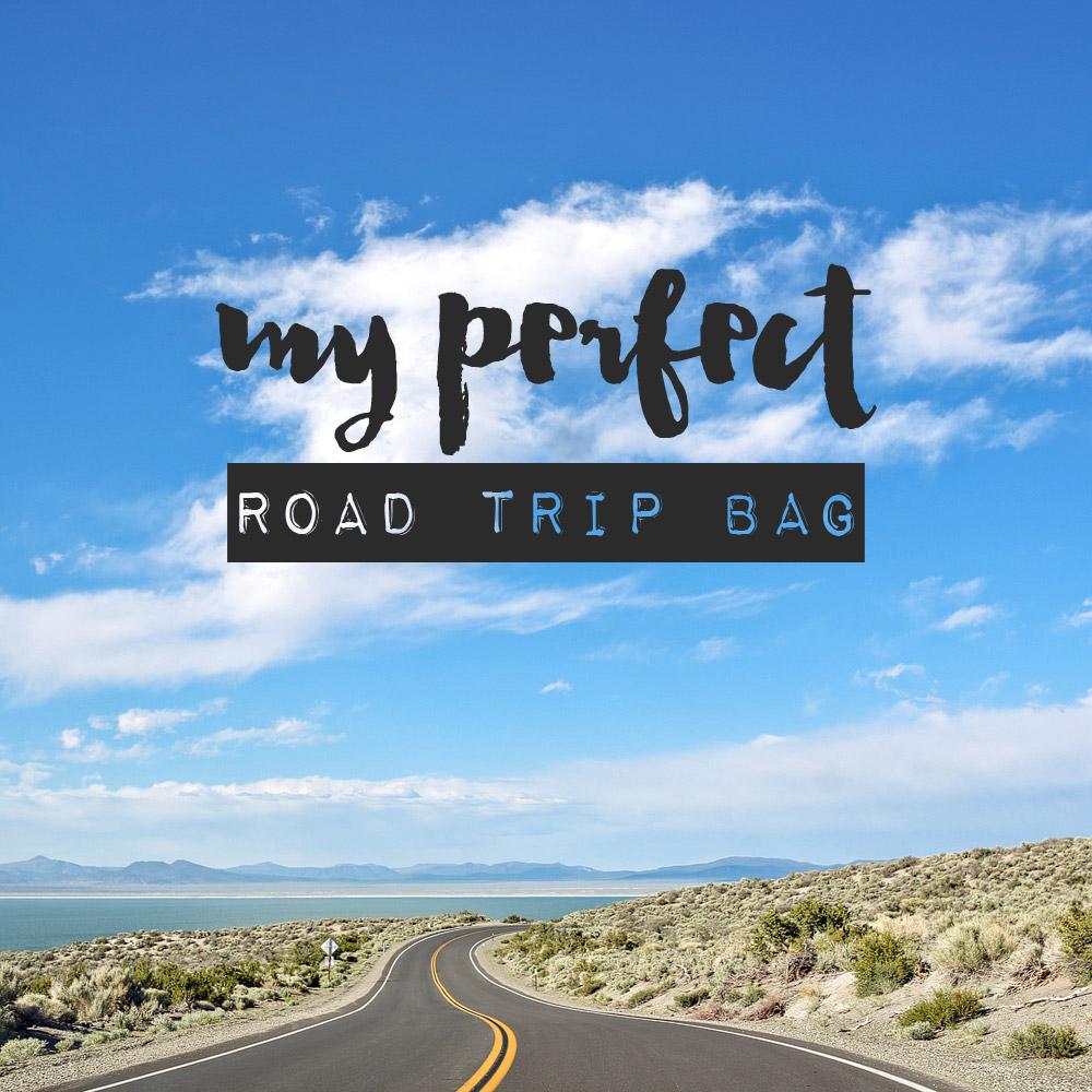 All My Road Trip Essentials – My Perfect Road Trip Bag