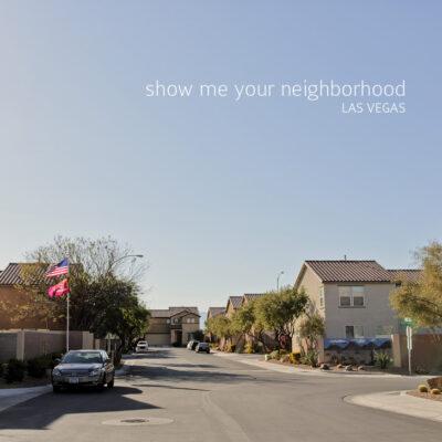 Show Me Your Neighborhood Las Vegas.