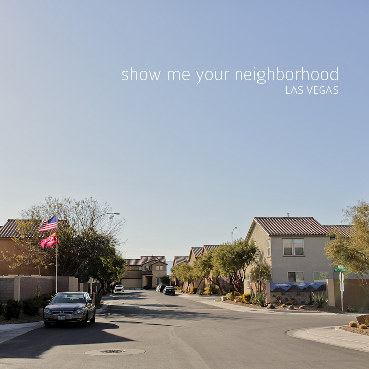 Show Me Your Neighborhood – Las Vegas