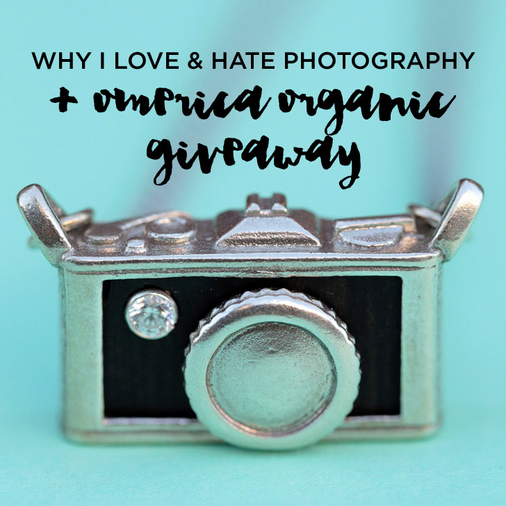 Why I Love & Hate Photography + Omerica Organic Giveaway