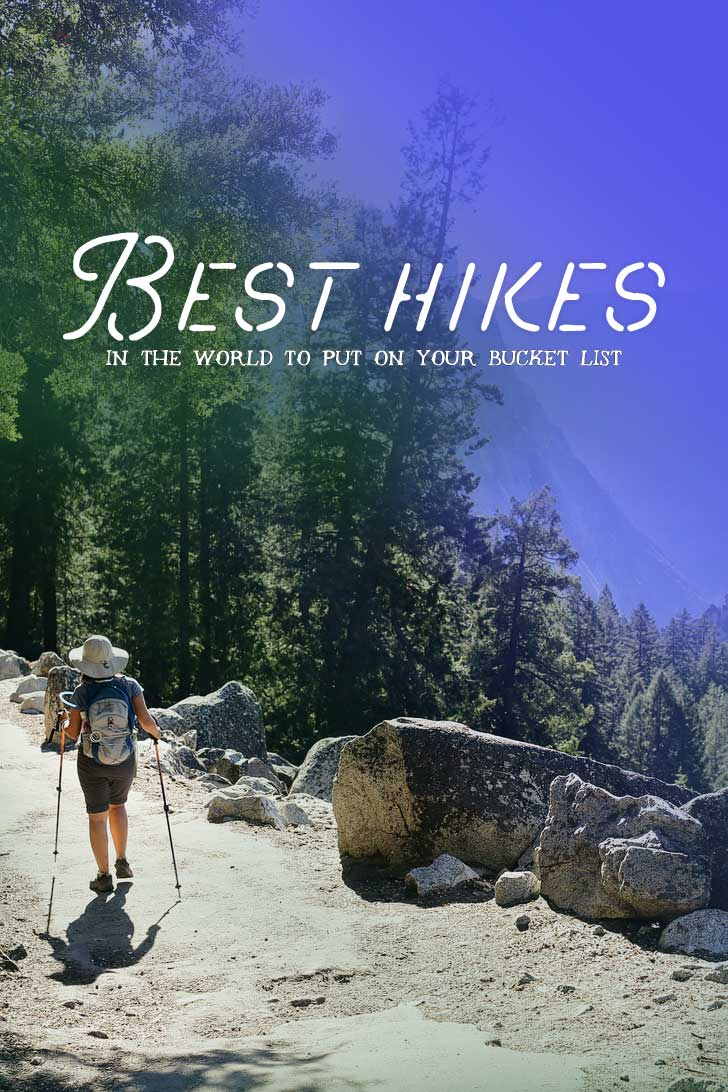 25 BEST HIKES IN THE WORLD TO PUT ON YOUR BUCKET LIST