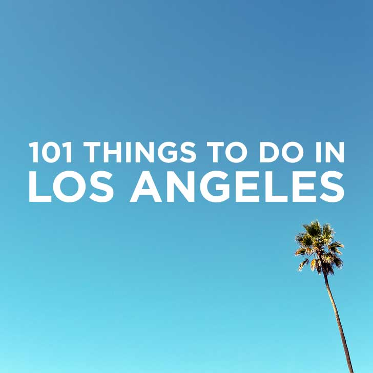 ultimate los angeles bucket list 101 things to do in la local