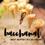 Why Bacchanal Buffet is the Best Buffet in Las Vegas