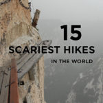 15 Scariest Hikes in the World