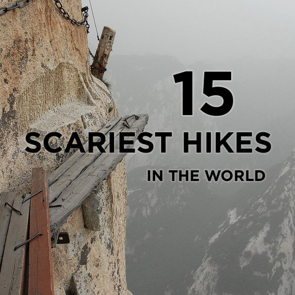 15 Scariest Hikes in the World to Help You Conquer Your Fear