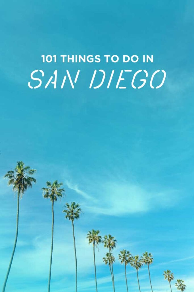 The Ultimate San Diego Bucket List - 101 Things to Do in San Diego - What To Do in SanDiego // localadventurer.com