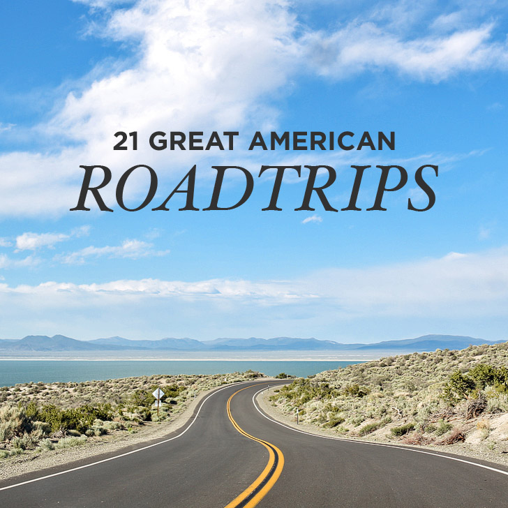 21 Best American Road Trips to Put on Your Bucket List