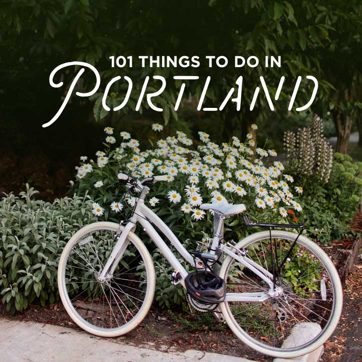101 Things to Do in Portland Oregon.