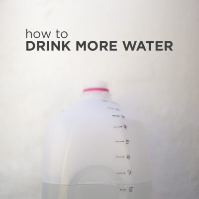 How to Drink More Water.
