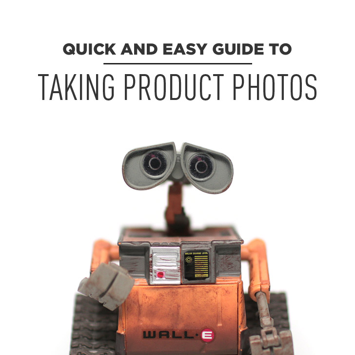 Quick and Easy Guide on How to Take Product Photos
