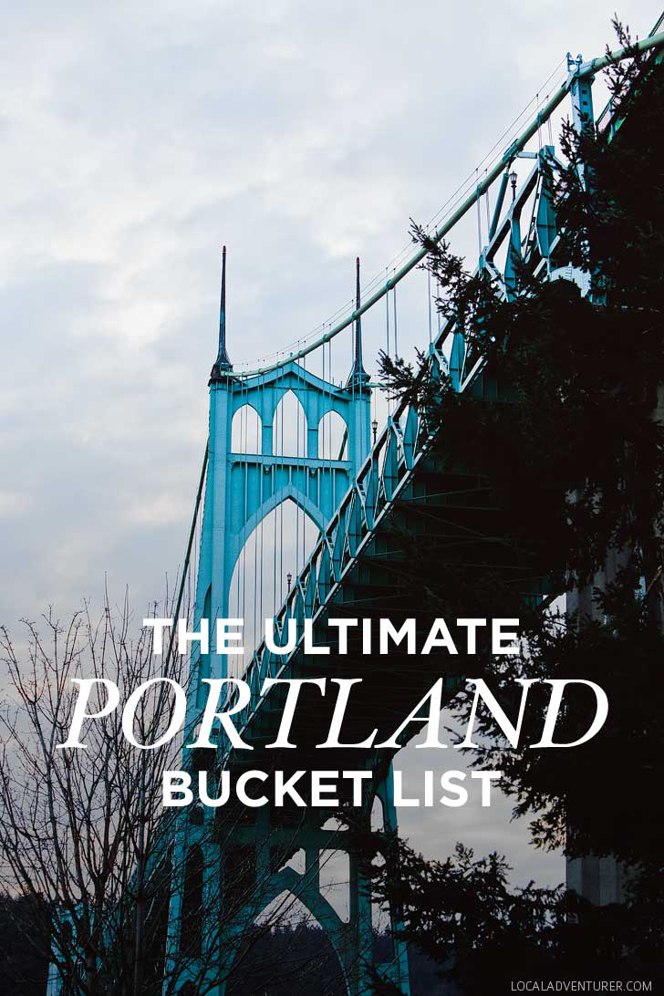 The Ultimate Portland Bucket List - from the popular spots everyone has to do at least once to the spots a little more off the beaten path. // localadventurer.com