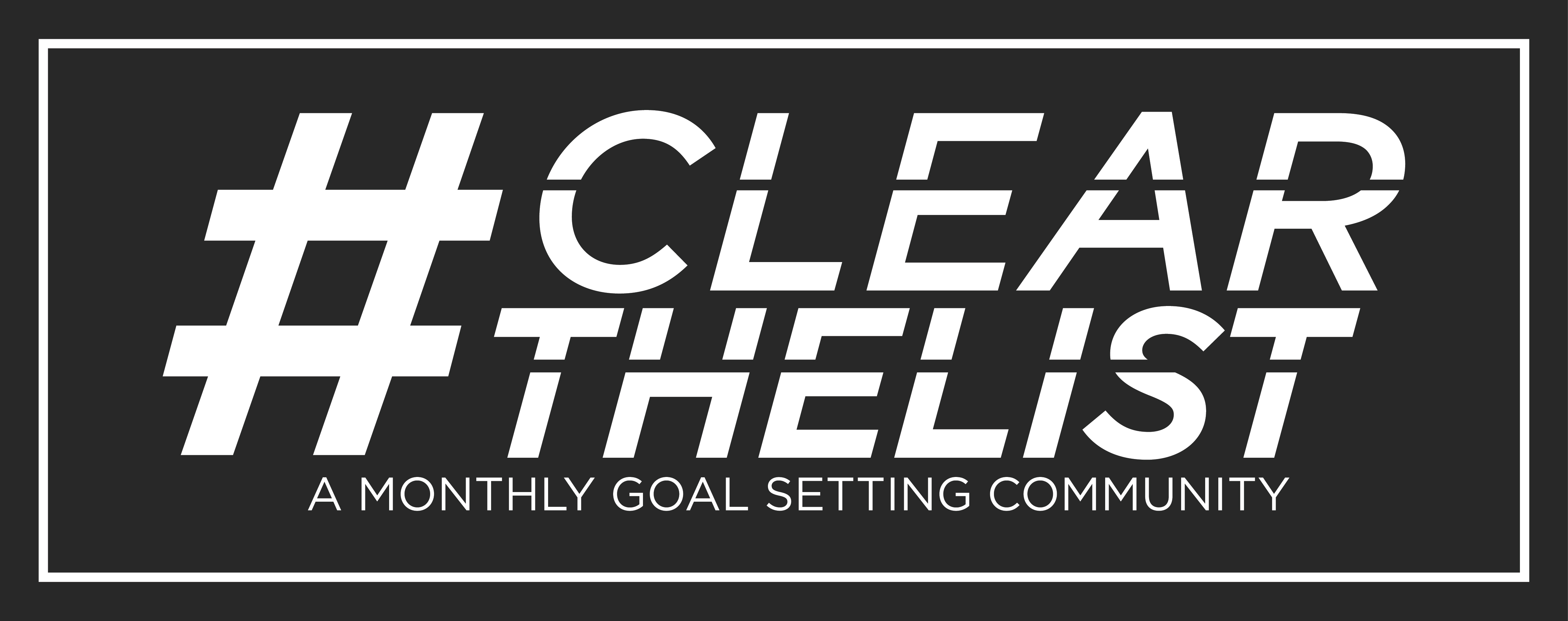 Clear the List Link Up - A Monthly Goal Setting Community #clearthelist