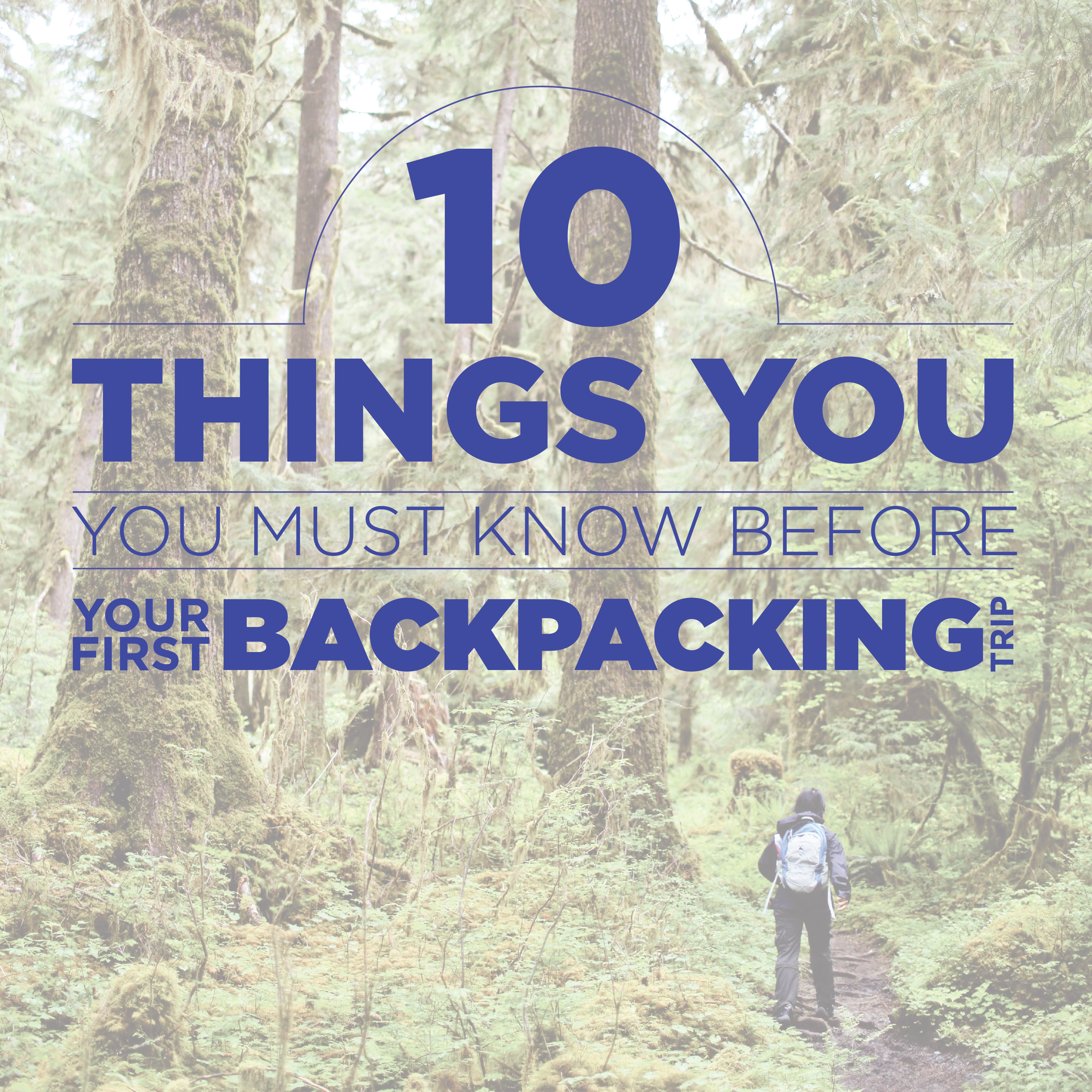 10 Tips to Prepare You For Your First Backpacking Trip