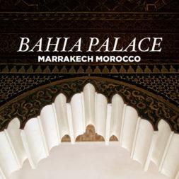 The Remarkable Bahia Palace Marrakech Morocco