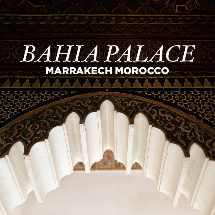 The Remarkable Bahia Palace Marrakech Morocco.