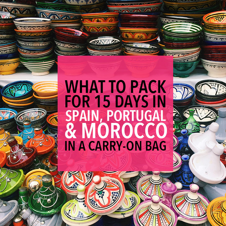 What to Pack for Morocco Spain & Portugal (15 Day Carry On)