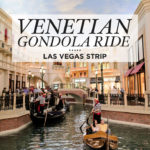 Next Best Thing to Venice: The Venetian Gondola Ride in Las Vegas