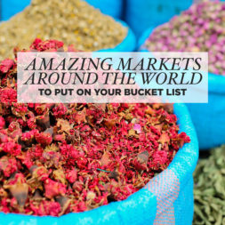 25 Best Markets in the World to Put On Your Bucket List