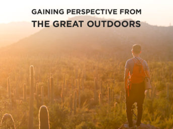 Gaining Perspective from the Great Outdoors