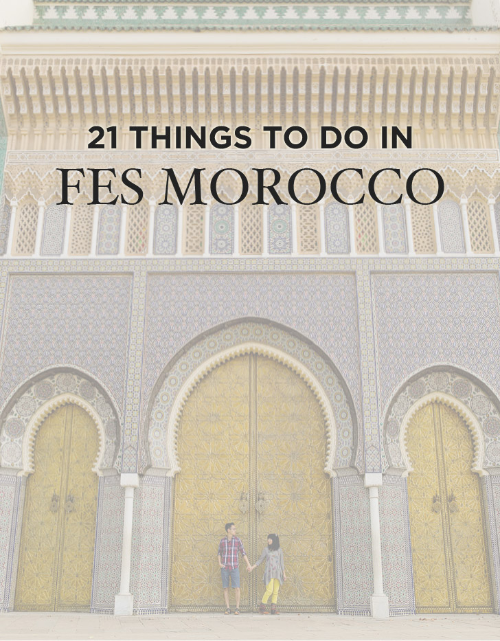 21 Amazing Things to Do in Fes Morocco.