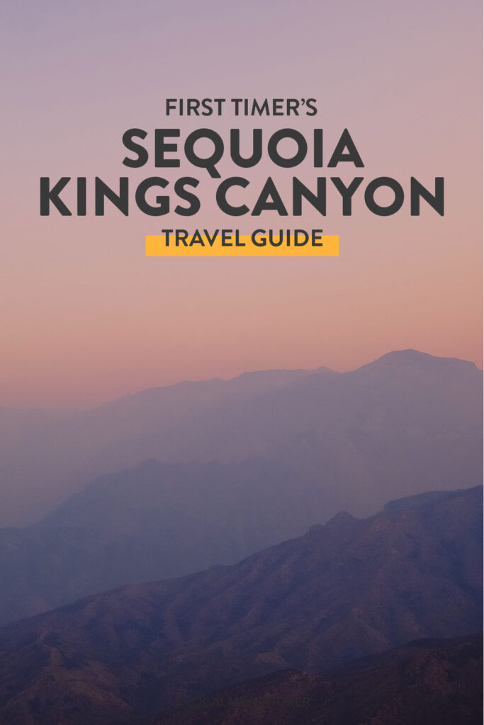 What to Do in Sequoia National Park and Kings Canyon National Park