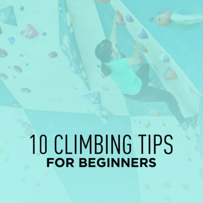 10 Beginner Rock Climbing Tips.