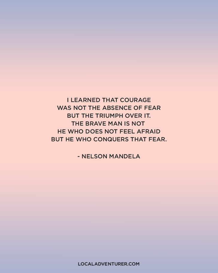 I learned that courage was not the absence of fear, but the triumph over it. The brave man is not he who does not feel afraid, but he who conquers that fear. - Nelson Mandela Quote on Courage.