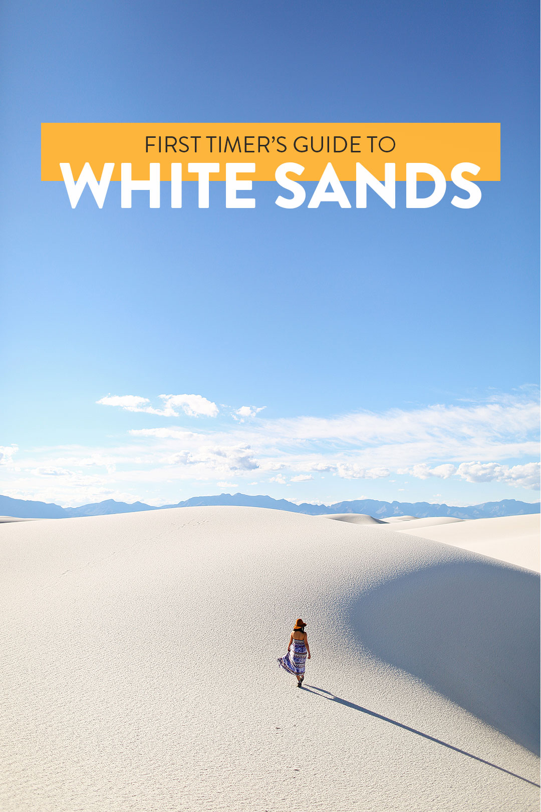 First Timer's Guide to White Sands National Monument New Mexico