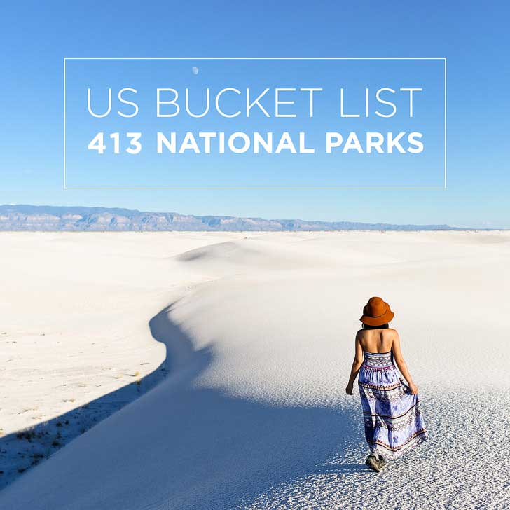 BUCKET LIST: 413 National Parks in the US.