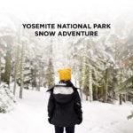 Yosemite Winter Snow Day Adventure