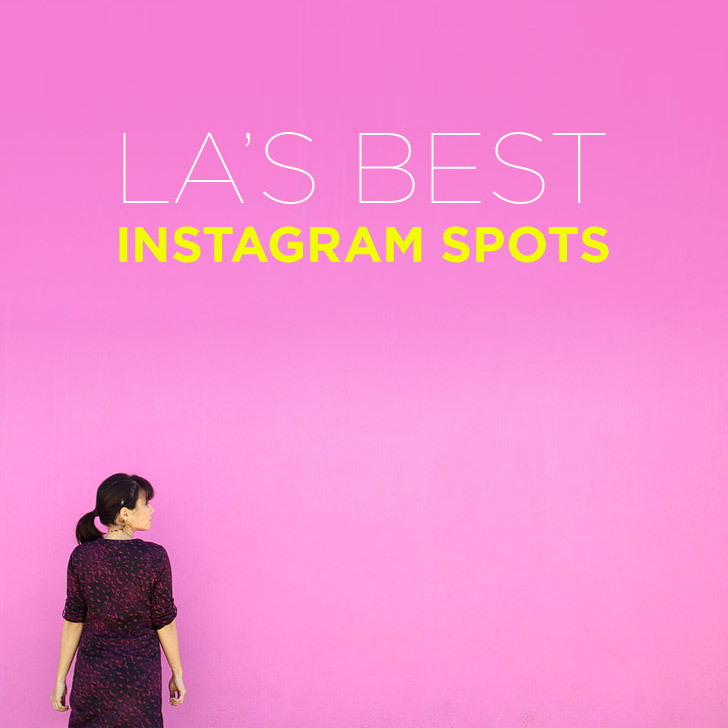 25 best instagram spots in los angeles local adventurer for Best vacation spots in los angeles