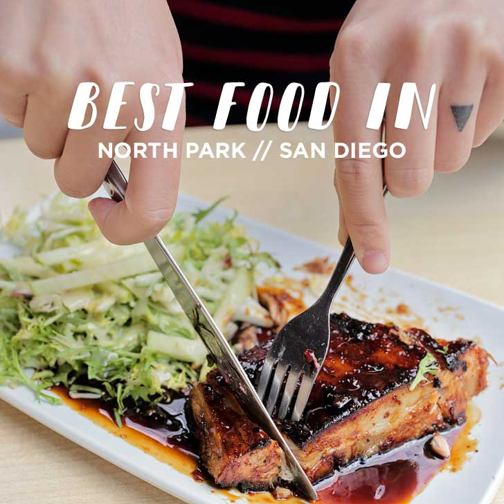 Best Food in North Park San Diego (NP Neighborhood Guide) // localadventurer.com