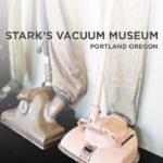 Stark's Vacuum Museum in Portland Oregon