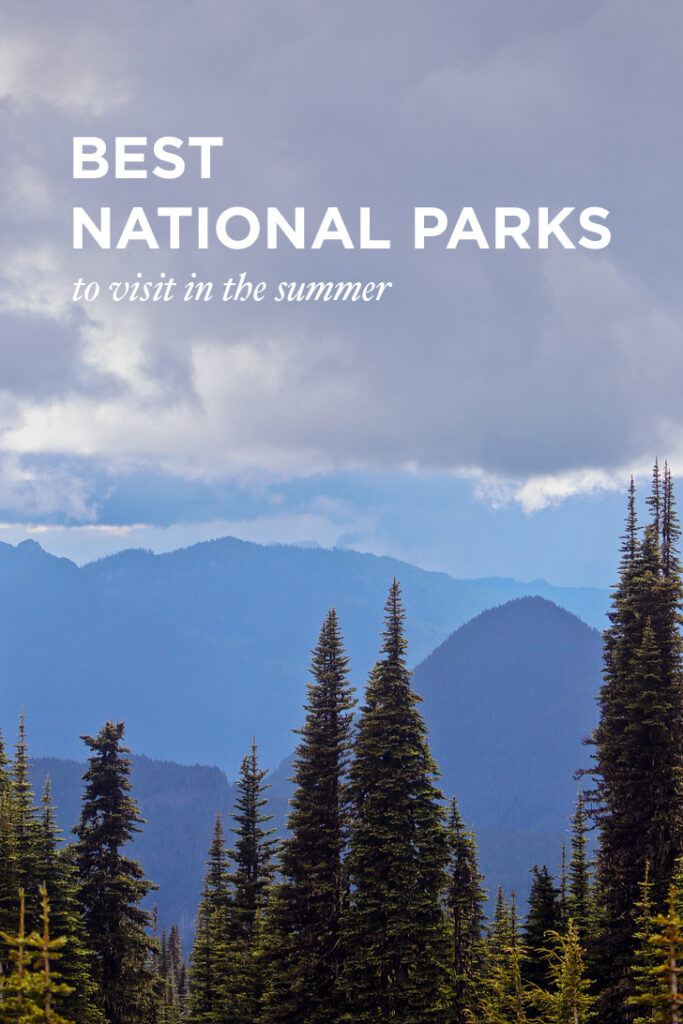 15 Best National Parks to Visit in the Summer // localadventurer.com