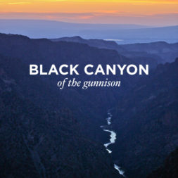 9 Things You Can't Miss at Black Canyon of the Gunnison National Park