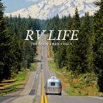 RV Life – The Good, Bad, and Ugly