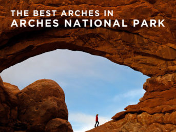 9 Best Arches in Arches National Park + Other Famous Rock Formations // localadventurer.com